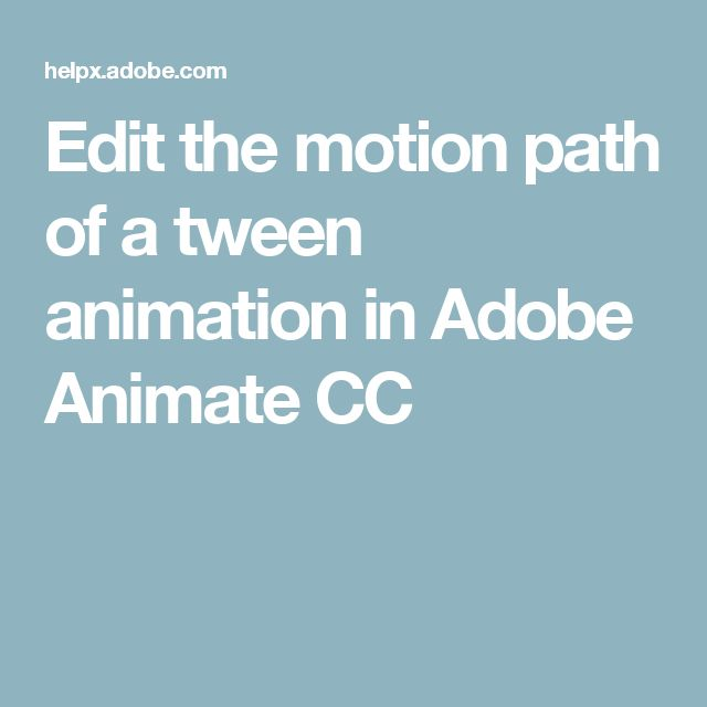 Edit the motion path of a tween animation in Adobe Animate CC