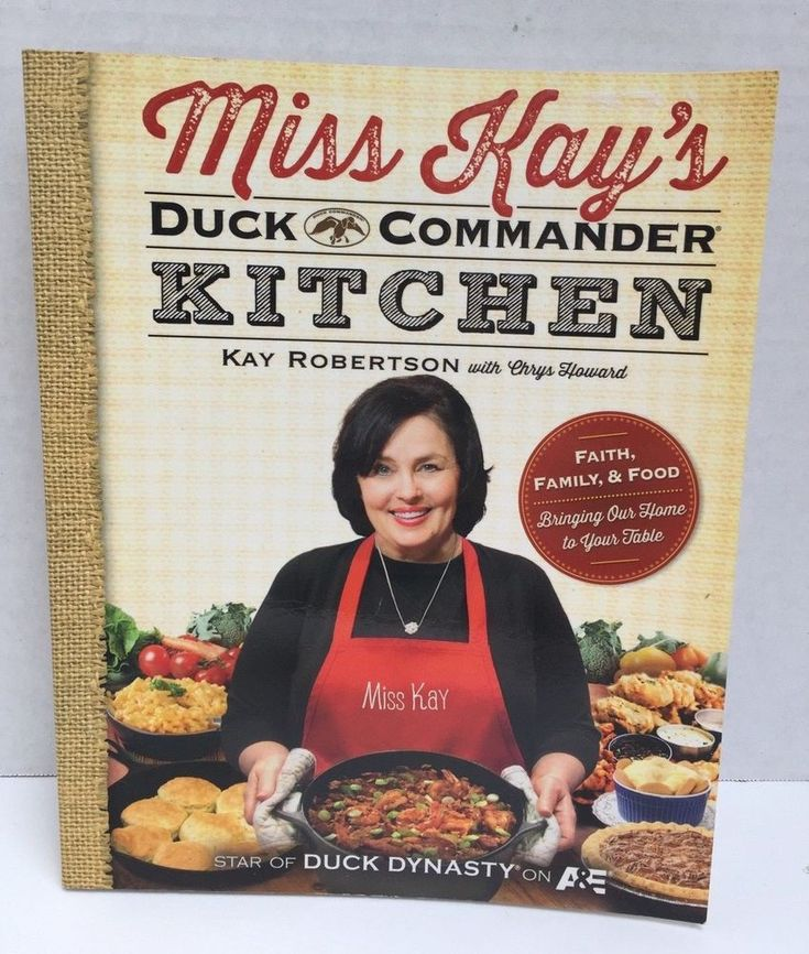 Miss Kay's Duck Commander Kitchen Cookbook Robertson Dynasty Softcover Color Pic