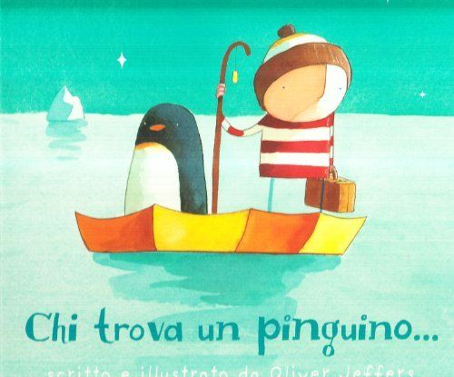 Chi trova un pinguino... di Oliver Jeffers, http://www.amazon.it/dp/8888254560/ref=cm_sw_r_pi_dp_BpqAsb197ECHF