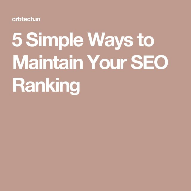 5 Simple Ways to Maintain Your SEO Ranking