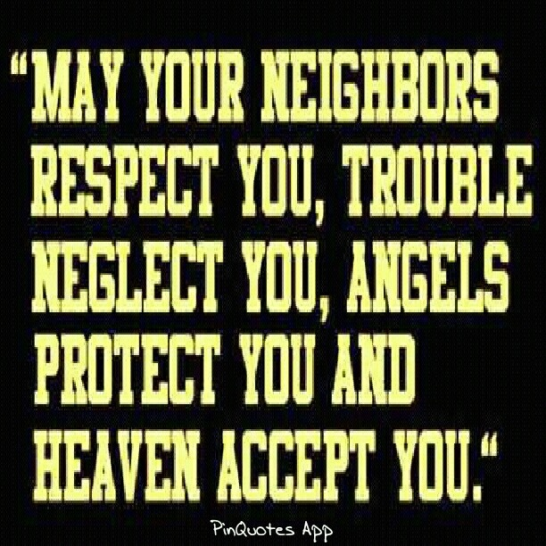 May Your Neighbors Respect You Trouble Neglect You Tattoo 10 best Things I love ...