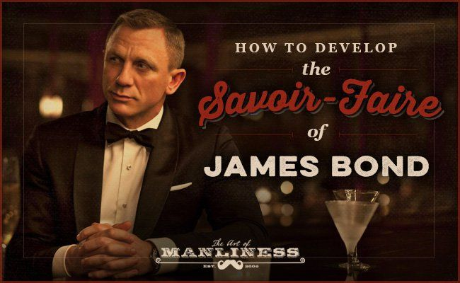 How to Develop the Savoir-Faire of James Bond