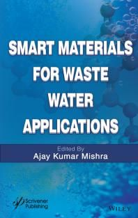 Smart Materials for Waste Water Applications / by Mishra, Ajay Kumar