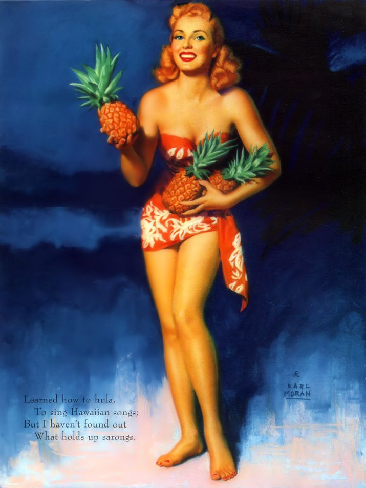 "Moran illustration of Marilyn from his January 1955 Calendar. Beautiful colors and love the pineapples! ""Learned how to hula, To sing Hawaiian songs; But I haven't found out, What holds up sarongs. (for we guys who do not know what a sarong is, Google told me it was her Hawaiian dress!) - Follow me on Facebook at https://www.facebook.com/GreatAmericanPinUp"