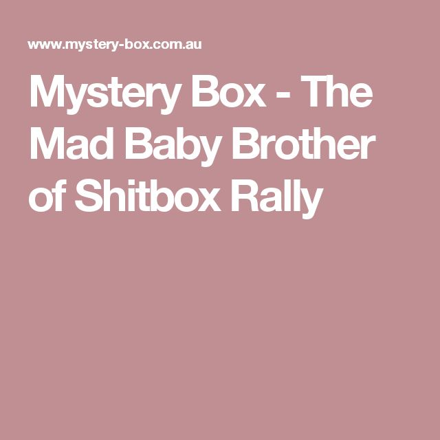 Mystery Box - The Mad Baby Brother of Shitbox Rally