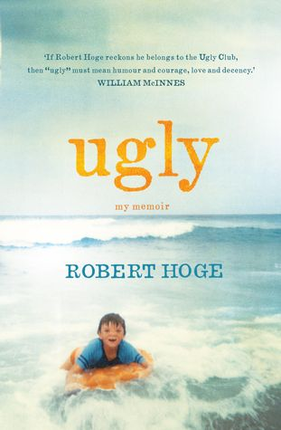 Ugly: My Memoir by Robert Hoge
