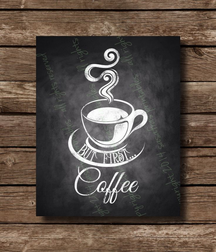But First...Coffee Chalkboard Home or Office Sign - DIY Download and Print - Printable File by SasafrasPrintables on Etsy https://www.etsy.com/listing/195430220/but-firstcoffee-chalkboard-home-or