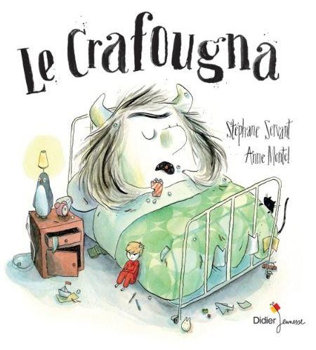 Le Crafougna: un livre pour parler de la mauvaise humeur avec les enfants. Comment chasser le Crafougna triste et grincheux quand il s'installe à la maison?