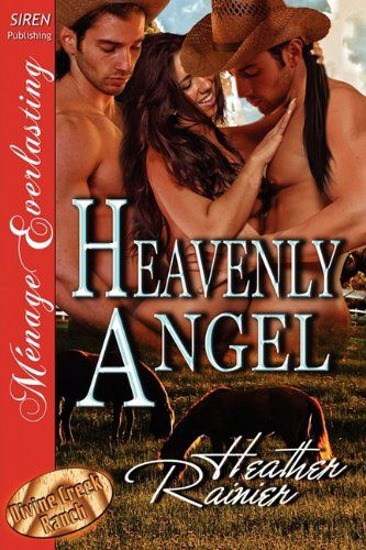 Heavenly Angel [Divine Creek Ranch 3] [The Heather Rainier Collection] (Siren Publishing Menage Everlasting) by Heather Rainier,http://www.amazon.com/dp/1610343794/ref=cm_sw_r_pi_dp_tE0Ftb0NR7A7KST8