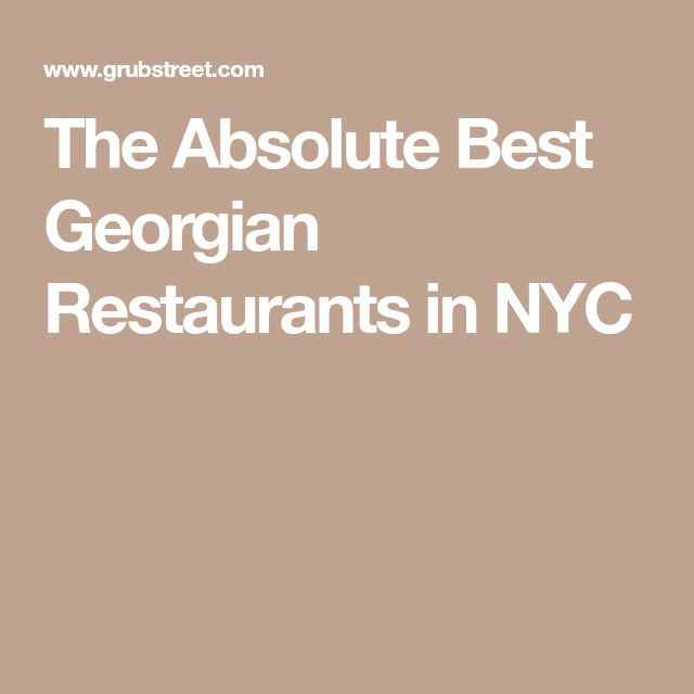 The Absolute Best Georgian Restaurants in NYC
