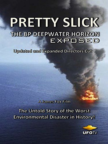 Pretty Slick - The BP Deepwater Horizon Exposed - Updated and Expanded Directors Cut Amazon Instant Video ~ Peter Coyote, https://smile.amazon.com/dp/B01MSVZXDE/ref=cm_sw_r_pi_dp_MjAVybQB4W1XM