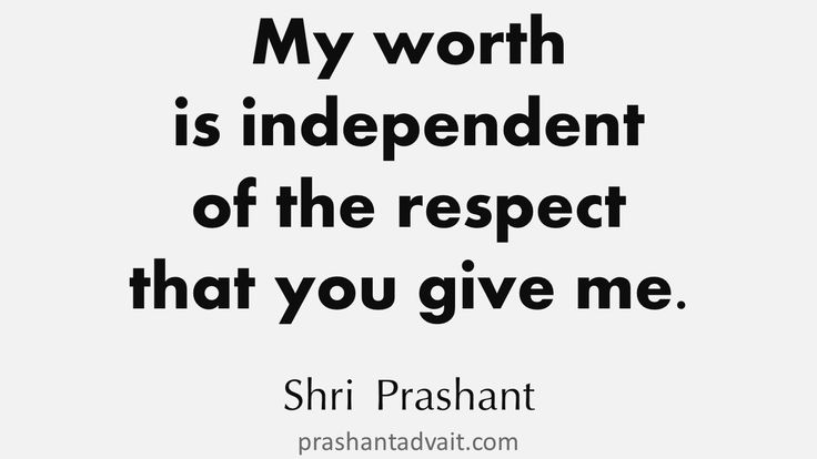 My worth is independent of the respect that you give me. ~ Shri Prashant #ShriPrashant #Advait #respect #worth #intelligence #understanding Read at:- prashantadvait.com Watch at:- www.youtube.com/c/ShriPrashant Website:- www.advait.org.in Facebook:- www.facebook.com/prashant.advait LinkedIn:- www.linkedin.com/in/prashantadvait Twitter:- https://twitter.com/Prashant_Advait