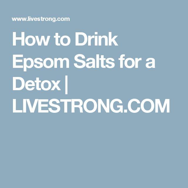 How to Drink Epsom Salts for a Detox | LIVESTRONG.COM
