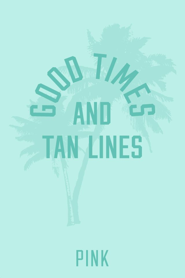Good Times & Tan Lines PINK Spring Break Wallpaper