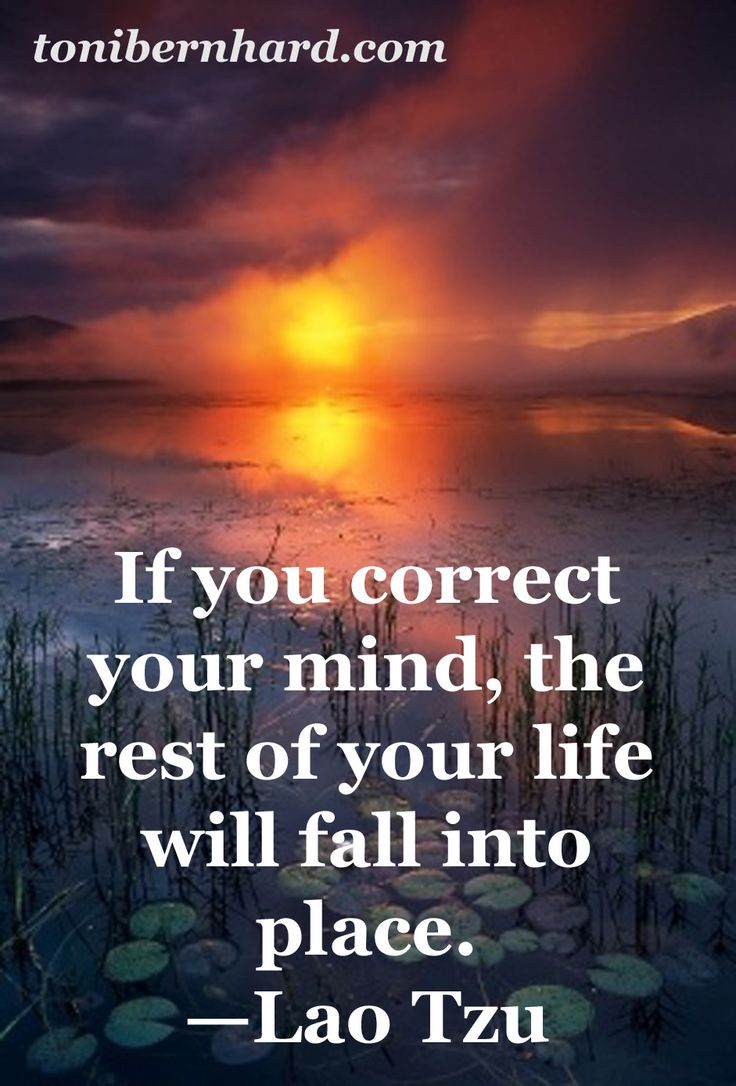 """""""If you correct your mind, the rest of your life will fall"""