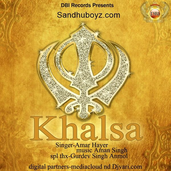 Khalsa Aman Hayer punjabi mp3 song & ringtone Download online Free of cpost From sandhuBoyz. Listen all new single tracks without any subscription.