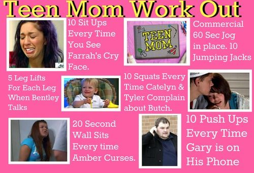 it'd be a pretty good workout !: Teens Mom, Teenmom Mtv,  Website, Mom Workout, Workout Health And Fit, Workout Awesome, Work Outs, Tuesdays Workout, Teen Moms