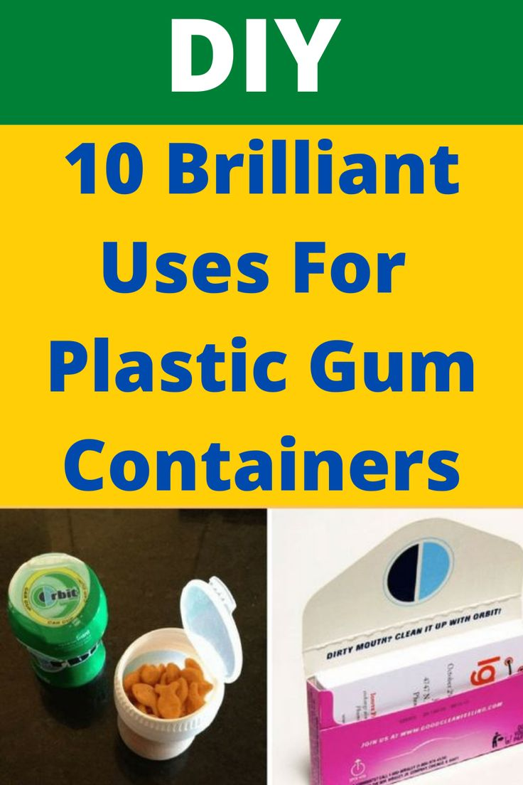 Dont throw out your empty gum containers try these 10