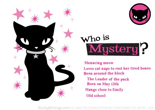 Mystery is the Leader of the Pack and is the prettiest kitty in the Bad Kitten Club – but she's no softy!