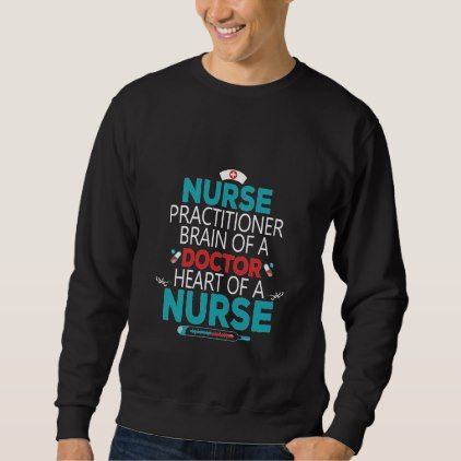 Cool Costume For Nurse Practitioner. Sweatshirt - nursing nurse nurses medical diy cyo personalize gift idea