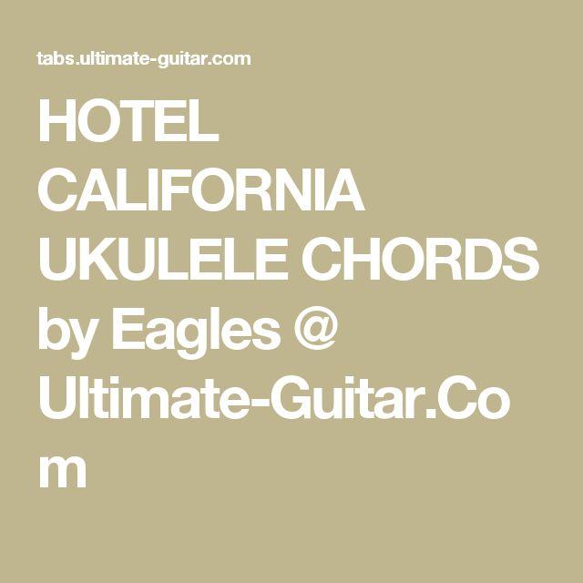 Ukulele hotel california ukulele chords : 1000+ ideas about Hotel California Guitar Chords on Pinterest ...
