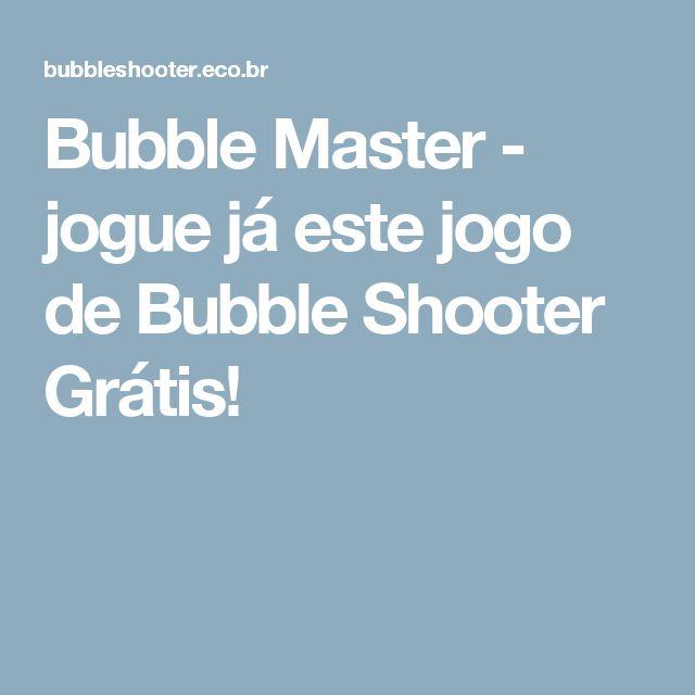 Bubble Master - jogue já este jogo de Bubble Shooter Grátis!