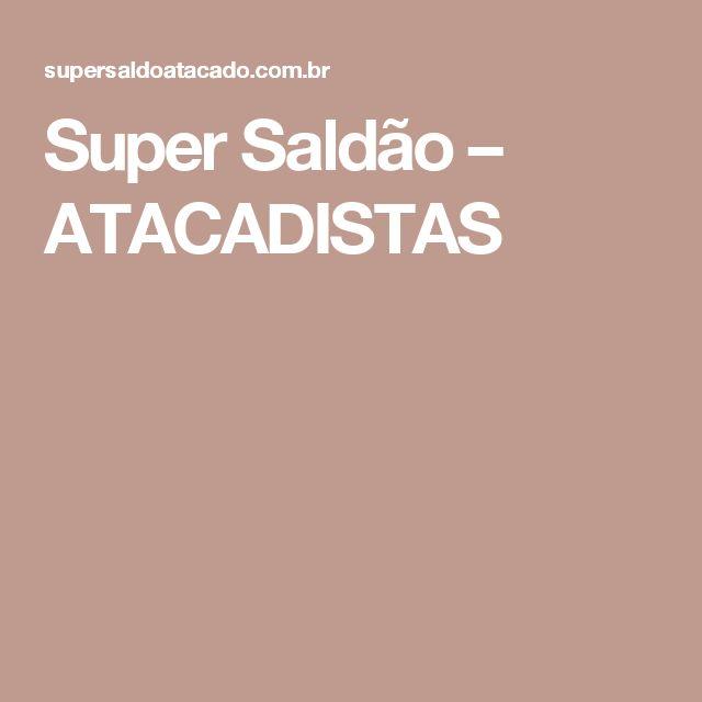 Super Saldão – ATACADISTAS