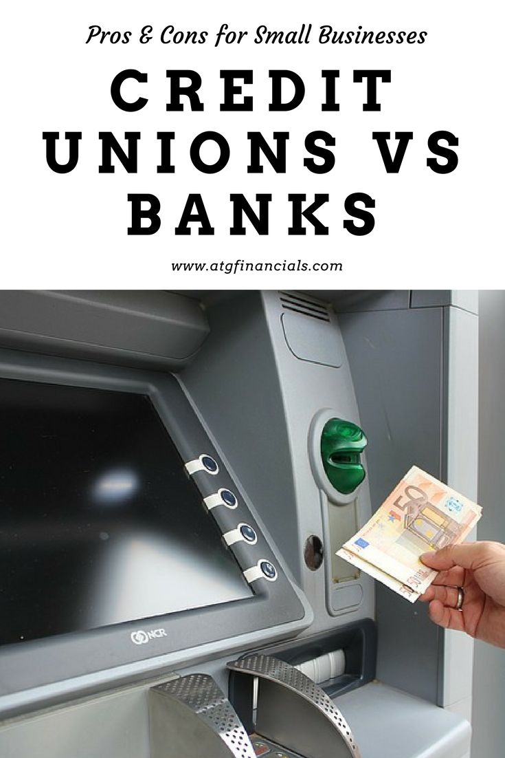 Apr 17 pros cons of banks credit unions for small
