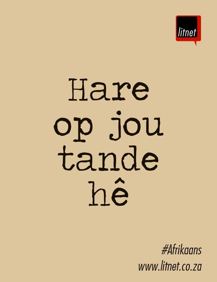 """#Afrikaans #idiome #segoed #suidafrika - rough translation: """"To have hair on your teeth"""" - aprox. meaning: """"To be tough."""""""