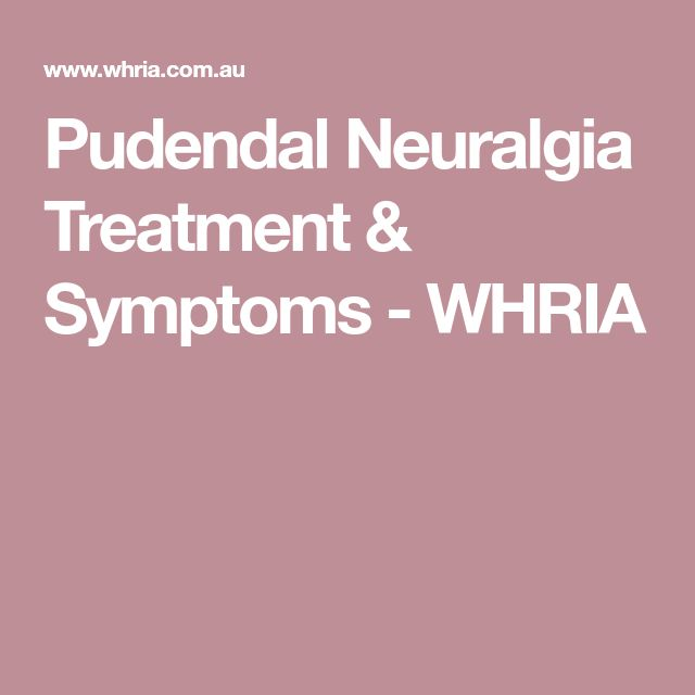 Pudendal Neuralgia Treatment & Symptoms - WHRIA