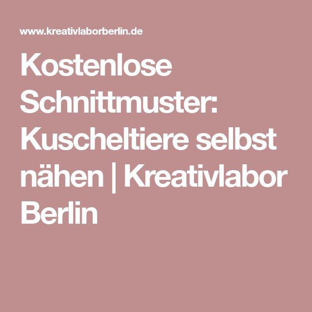 Kostenlose Schnittmuster: Kuscheltiere selbst nähen   Kreativlabor Berlin
