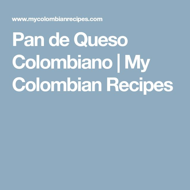 Pan de Queso Colombiano | My Colombian Recipes