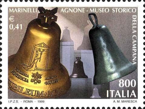 """1999 - """"I tesori dei musei e degli archivi nazionali"""": Museo Storico della Campana Marinelli,  Agnone (Molise) - due campane, la prima realizzata per Giubileo del 2000 e l'altra risalente all'anno Mille, ritenuta la più antica esistente"""