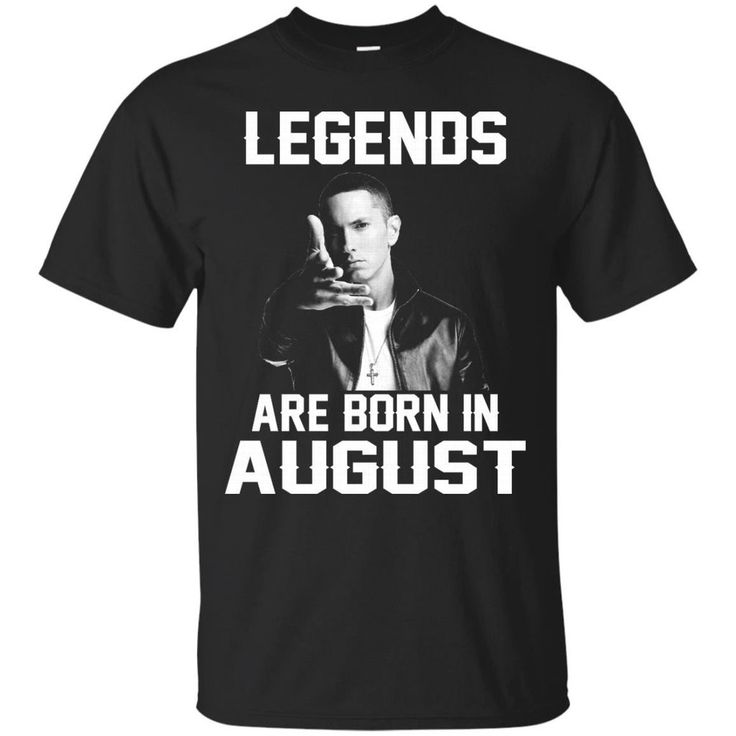 Eminem T-shirts Legends Are Born In August Hoodies Sweatshirts