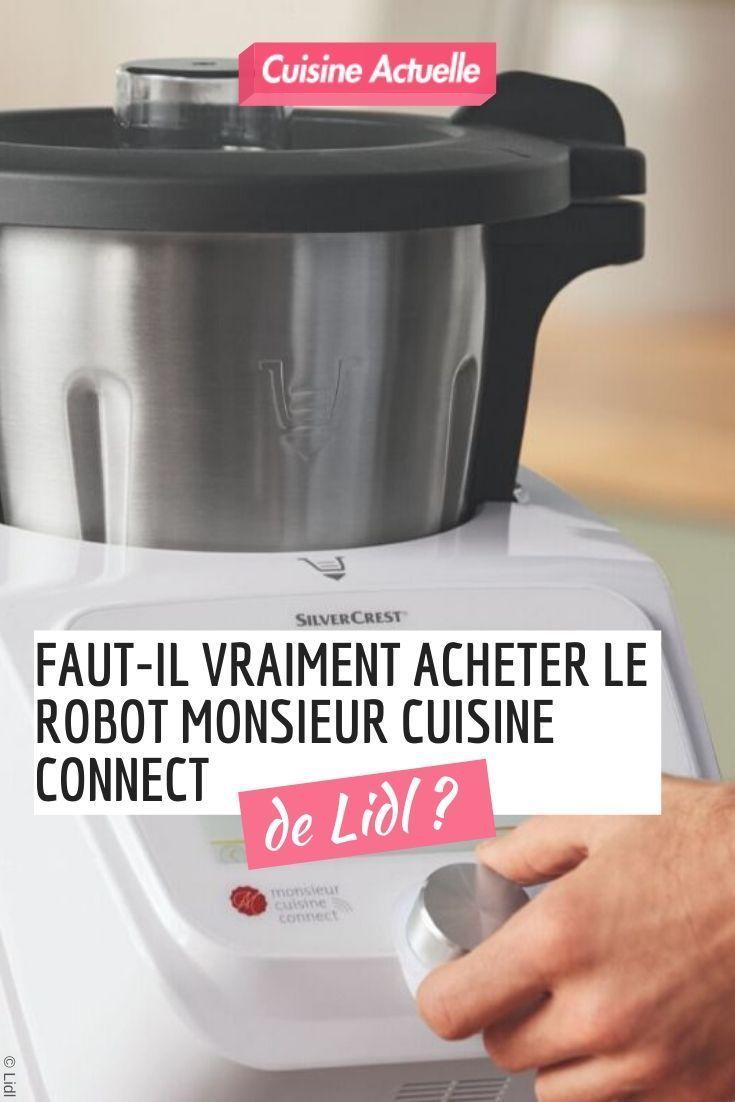 Faut Il Vraiment Acheter Le Robot Monsieur Cuisine Connect De Lidl Robot Monsieur Cuisine Silvercrest Monsieur Cuisine Cuisine
