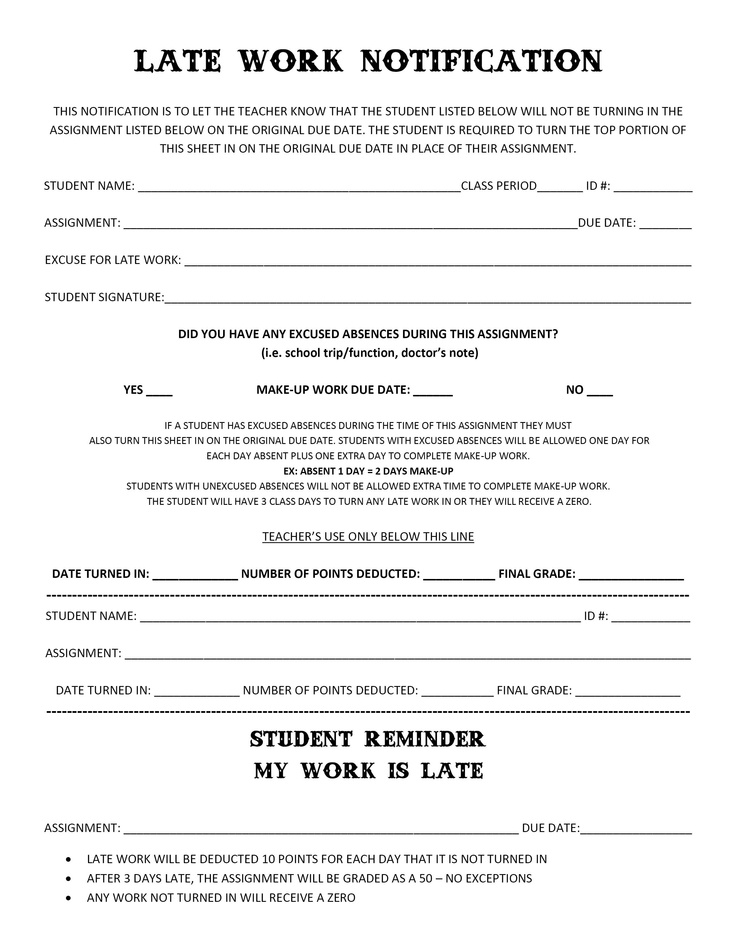 Late Work Notification Form: Students use this if they are going to turn in an assignment late due to absences or whatever. They turn this in place of their assignment to let me know they have late work. I give them the bottom portion as a reminder. I use the middle portion to give them their grade and keep the top portion for my records. If they don't turn it in - its a ZERO!
