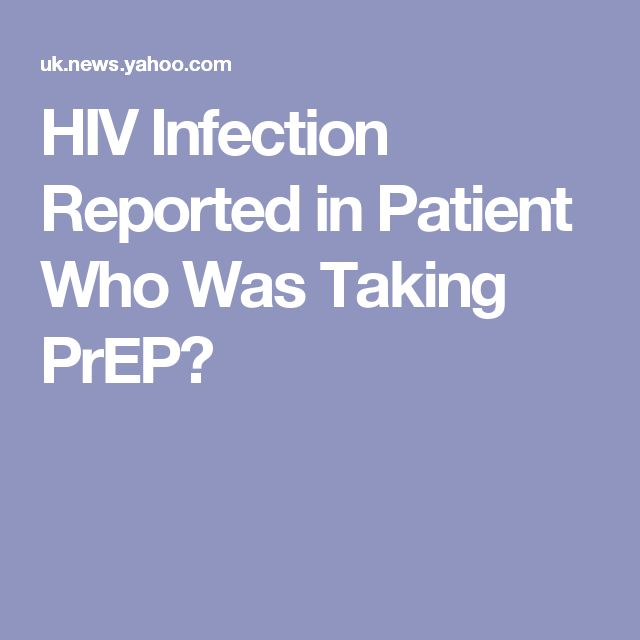 HIV Infection Reported in Patient Who Was Taking PrEP?