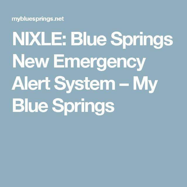 NIXLE: Blue Springs New Emergency Alert System – My Blue Springs