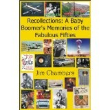 Recollections: A Baby Boomer's Memories of the Fabulous Fifties (Kindle Edition)By Jim Chambers