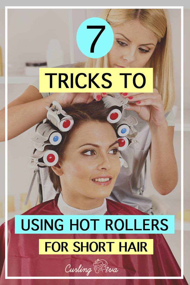 7 Tricks To Using Hot Rollers For Short Hair Using Hot Rollers Hot Rollers Hair Hot Rollers