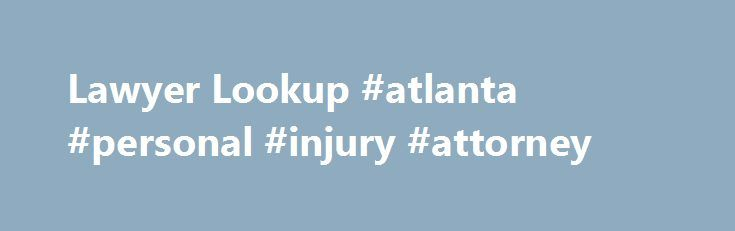 Lawyer Lookup #atlanta #personal #injury #attorney http://attorneys.remmont.com/lawyer-lookup-atlanta-personal-injury-attorney/  #lawyer Lawyer Lookup Welcome to Lawyer Lookup. This tool contains information about BC lawyers. Use the search tool below to find a BC lawyer's contact information, date the lawyer began (...Read More)