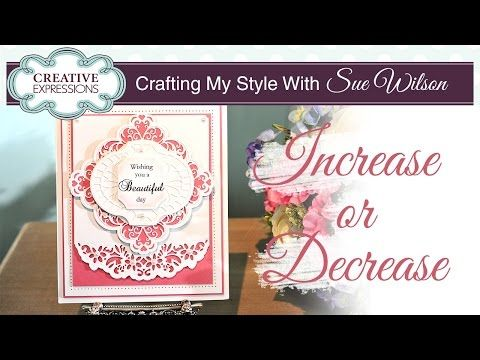 How To Change the Size Of Your Dies   Crafting My Style with Sue Wilson - YouTube