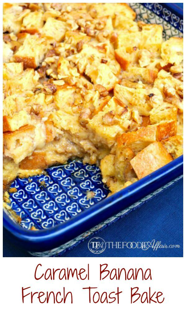 Banana French Toast Bake filled with a layer of caramelized bananas ...