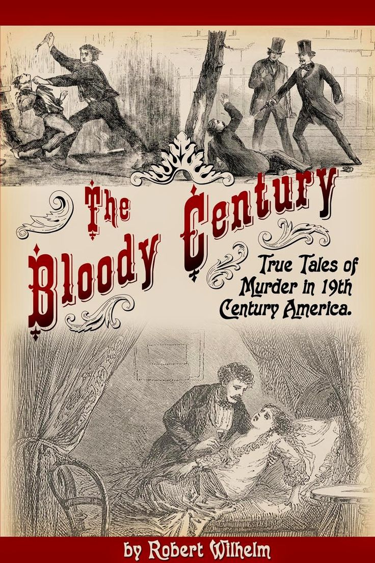 Now Available! The Bloody Century  The Bloody Century is a collection of true stories of ordinary Americans, driven by desperation, greed, jealousy or an irrational bloodlust, to take the life of someone around them.