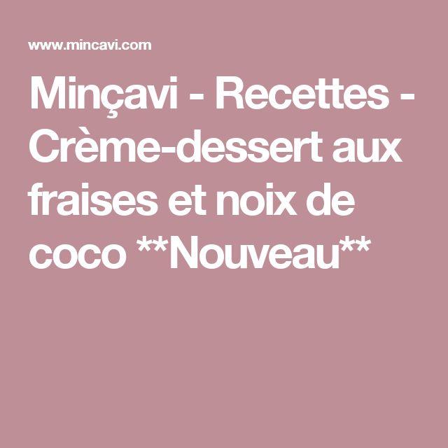 Minçavi - Recettes - Crème-dessert aux fraises et noix de coco **Nouveau**