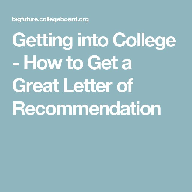 Getting into College - How to Get a Great Letter of Recommendation
