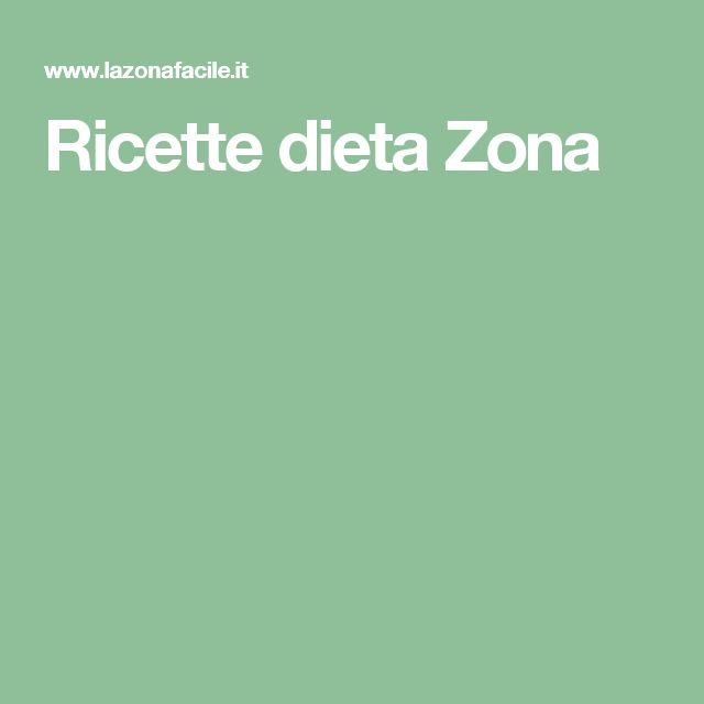 Ricette dieta Zona