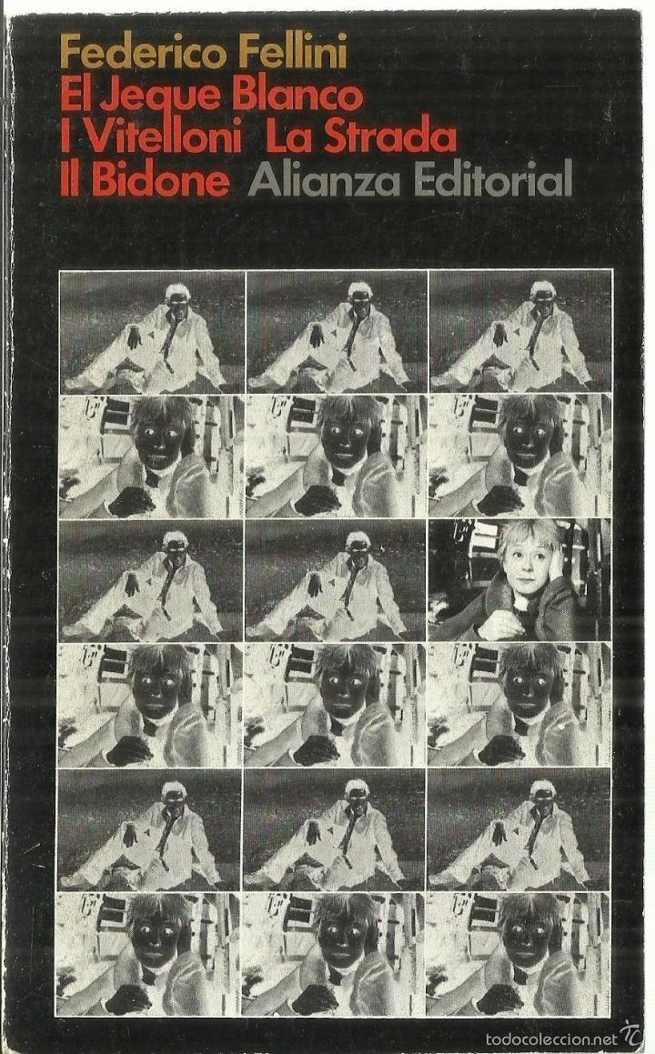 EL JEQUE BLANCO. VITELLINI LA ESTRADA. BIDONE. FEDERICO FELLINI. ALIANZA EDITORIAL. MADRID. 1972 - Foto 1