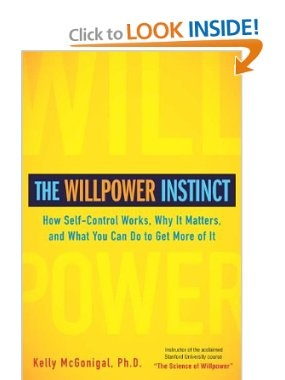 The Willpower Instinct: How Self-Control Works, Why It Matters, and What You Can Do To Get More of It: Kelly McGoniga, health psychologist