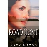 The Road Home (Kindle Edition)By Naty Matos